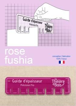 "Guide d'épaisseur ""Rose fushia"""